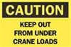"Danger Keep Out From Under Crane Loads 10"" x14"" No. ECH-4GF3 Made of durable plastic"