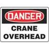 "Danger Crane Overhead Sign  10"" x 14"""